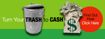 Turn your Trash to Cash, cick here to find out how!