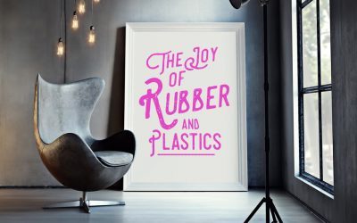 The Joy of Rubber & Plastics